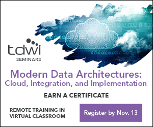 Modern Data Architectures: Cloud, Integration, and Implementation A TDWI CERTIFICATE TRACK VIRTUAL CLASSROOM NOVEMBER 16–18, 2020 9:00AM – 5:00PM CT